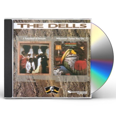 Dells I TOUCHED A DREAM / WHATEVRER TURNS YOU ON CD