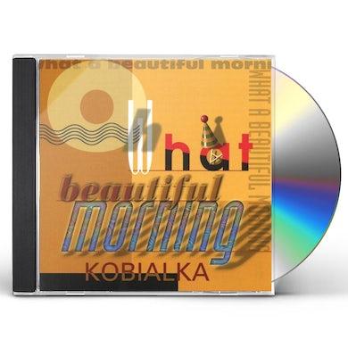 Daniel Kobialka WHAT A BEAUTIFUL MORNING CD