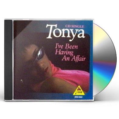 Tonya I'VE BEEN HAVING AN AFFAIR CD