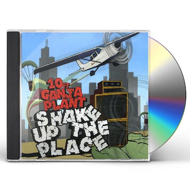10 Ft Ganja Plant SHAKE UP THE PLACE CD