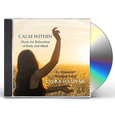 Laura Sullivan CALM WITHIN: MUSIC FOR RELAXATION OF BODY & MIND CD