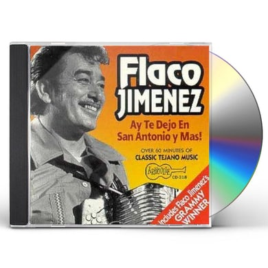 Flaco Jimenez AY TE DEJO EN SAN ANTONIO Y MAS! CD