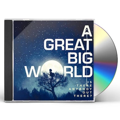 Great big world IS THERE ANYBODY OUT THERE? CD