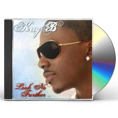 Kay B LOOK NO FURTHER CD