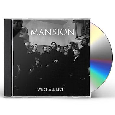 Mansion WE SHALL LIVE CD