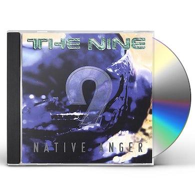 Nine NATIVE ANGER CD