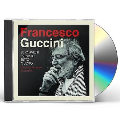 Francesco Guccini SE IO AVESSI PREVISTO TUTTO QUESTO LA STRADA GLI A CD