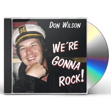Don Wilson WERE GONNA ROCK CD