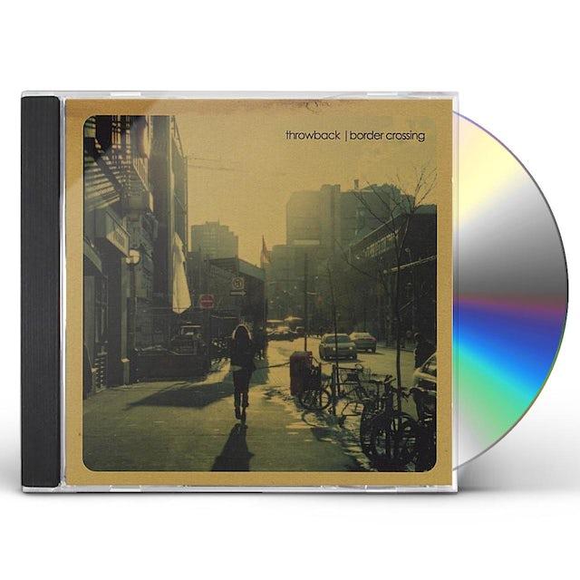 Throwback BORDER CROSSING CD
