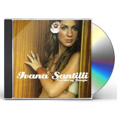 Ivana Santilli CORDUROY BOOGIE CD