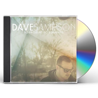 Dave Sampson NO PRESSURE NO DIAMONDS CD