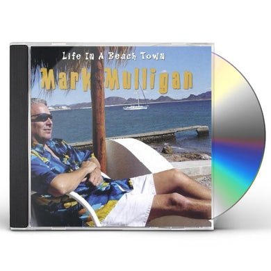Mark Mulligan LIFE IN A BEACH TOWN CD