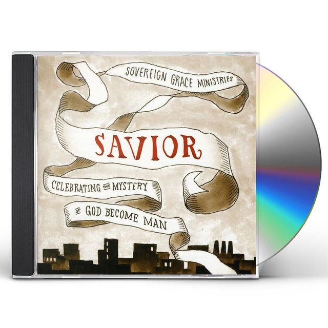 Sovereign Grace Music SAVIOR: CELEBRATING THE MYSTERY OF GOD BECOME MAN CD