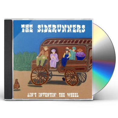 Siderunners AIN'T INVENTIN THE WHEEL CD