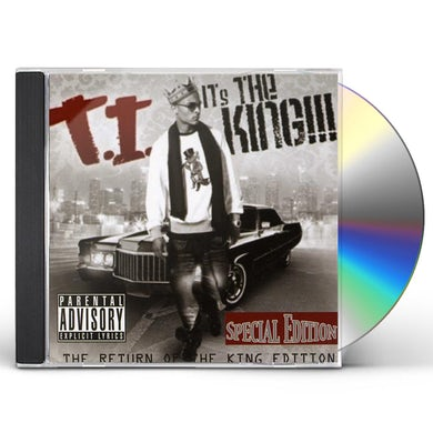 T.I. IT'S THE KING / RETURN OF THE KING EDITION CD