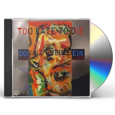Donald Rubinstein TOO LATE TO DIE CD