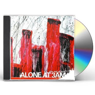 Alone At 3Am CITY OUT OF LUCK CD
