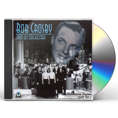 Bob Crosby 1936 TRANSCRIPTION SESSIONS 1 CD