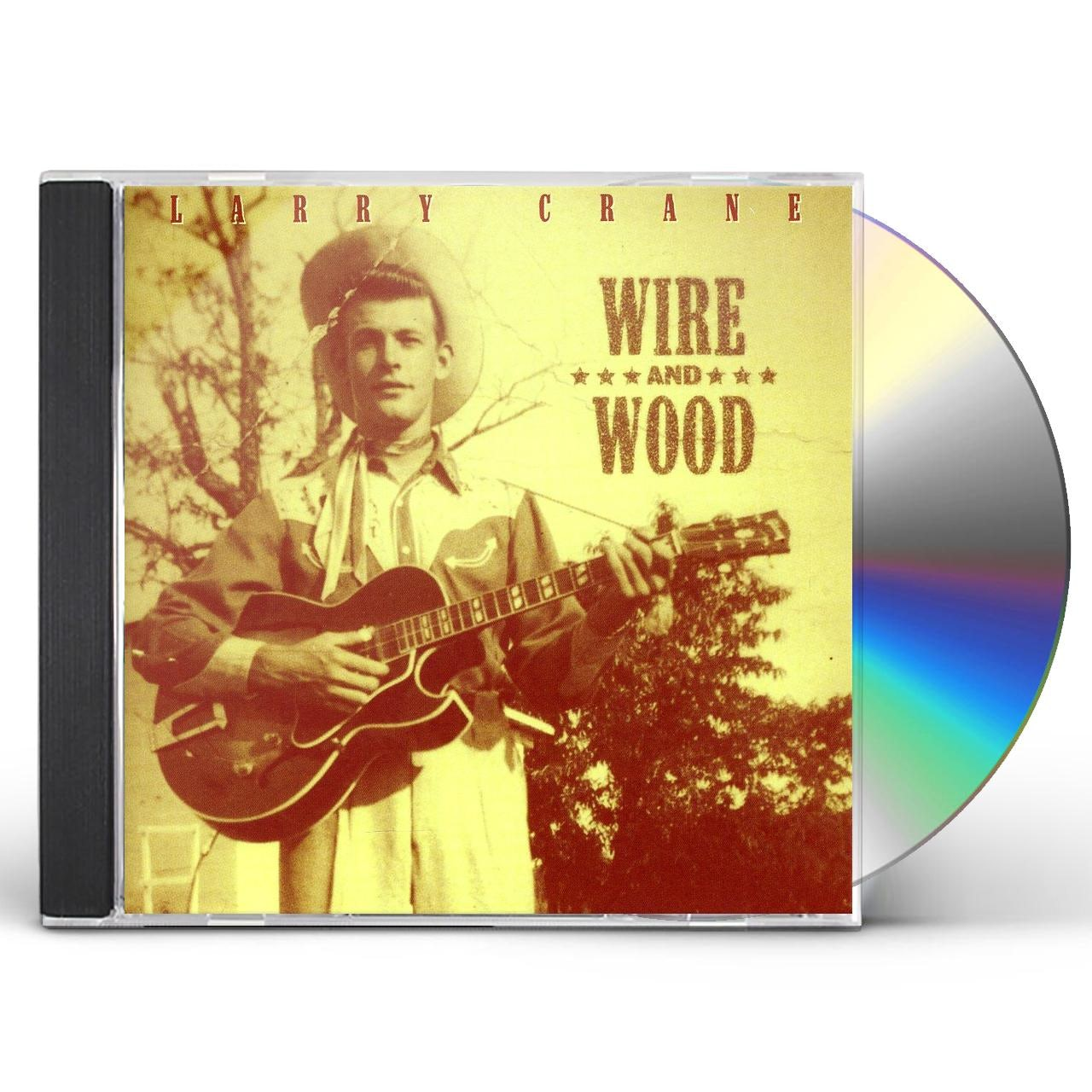 Larry Crane WIRE & WOOD CD