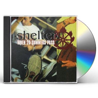 Shelter WHEN 20 SUMMERS PASS CD