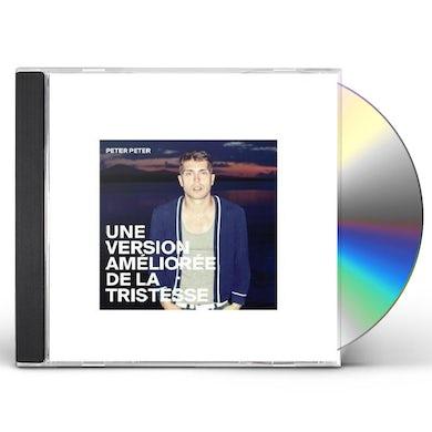 Peter Peter UNE VERSION AMELIOREE DE LA TRISTESSE CD