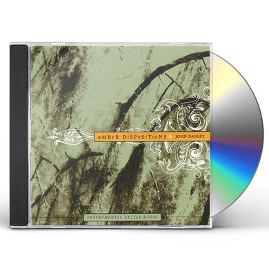 John Danley AMBER DISPOSITIONS CD