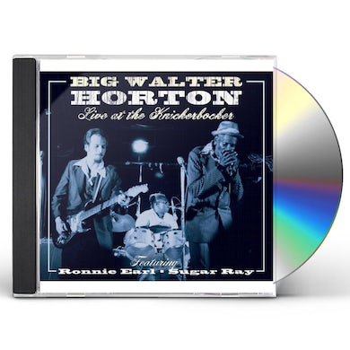 Walter Horton LIVE AT THE KNICKERBOCKER FEATURING RONNIE EARL CD
