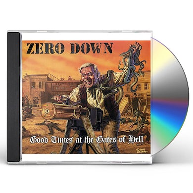 Zero Down GOOD TIMES AT THE GATES OF HELL CD