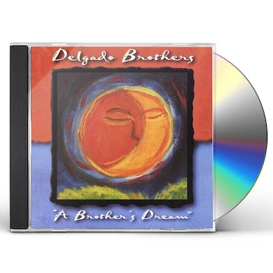 Delgado Brothers BROTHERS DREAM CD