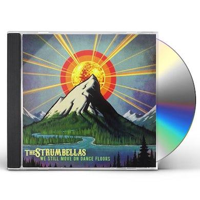 Strumbellas WE STILL MOVE ON DANCE FLOORS CD