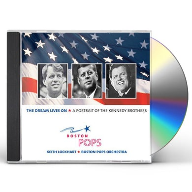 Boston Pops Orchestra DREAM LIVES ON: A PORTRAIT OF THE KENNEDY BROTHERS CD