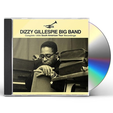 Dizzy Gillespie COMPLETE 1956 SOUTH AMERICAN TOUR RECORDINGS CD