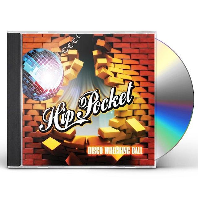 Hip Pocket DISCO WRECKING BALL CD