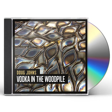 Doug Johns VODKA IN THE WOODPILE CD