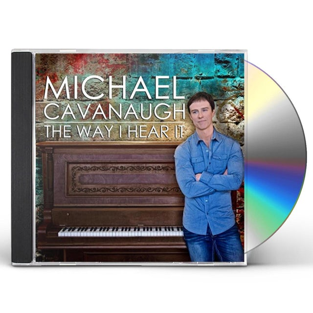 Michael Cavanaugh WAY I HEAR IT CD