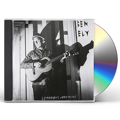 Ben Ely GOODBYE MACHINE CD