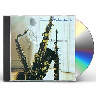 Grover Washington Jr ALL MY TOMORROWS CD