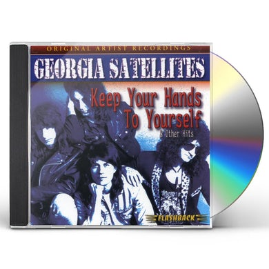 Georgia Satellites KEEP YOUR HANDS TO YOURSELF & OTHER HITS CD