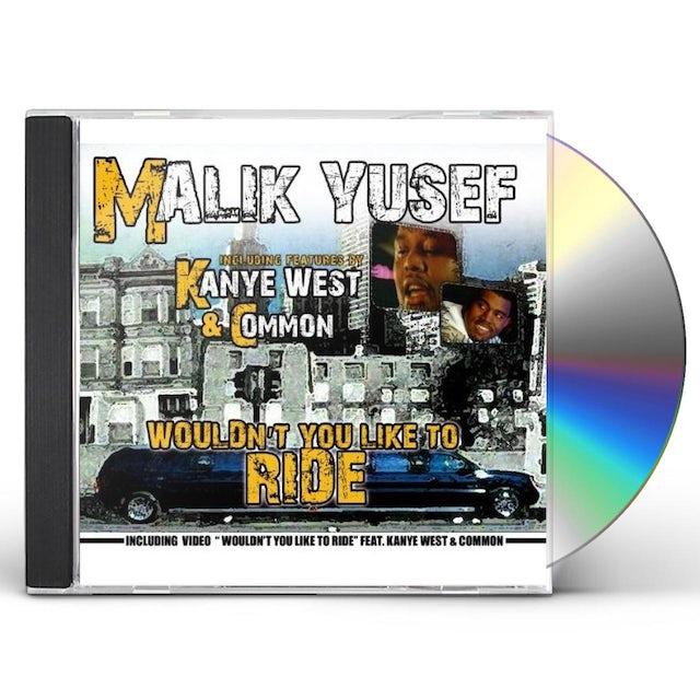 Malik Yusef WOULDNT YOU LIKE TO RIDE CD