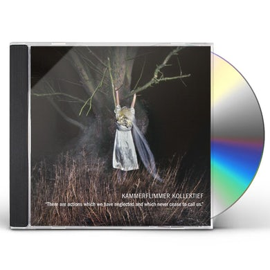 Kammerflimmer Kollektief THERE ARE ACTIONS WHICH WE HAVE NEGLECTED & WHICH CD