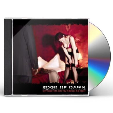 Edge Of Dawn ANYTHING THAT GETS YOU THROUGH THE NIGHT CD