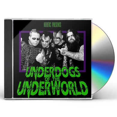 Heretic UNDERDOGS OF THE UNDERWORLD CD