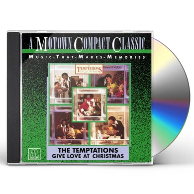 The Temptations GIVE LOVE AT CHRISTMAS CD