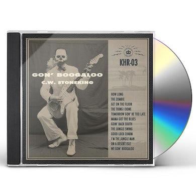 C.W. Stoneking GON' BOOGALOO CD