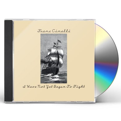 Franc Cinelli I HAVE NOT YET BEGUN TO FIGHT CD