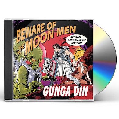 Gunga Din BEWARE OF THE MOON MEN CD