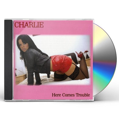 Charlie HERE COMES TROUBLE CD