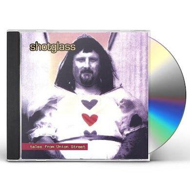 Shotglass TALES FROM UNION ST CD