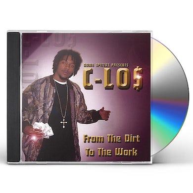 C-los FROM THE DIRT TO THE WORK CD