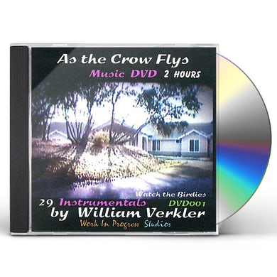 William Verkler AS THE CROW FLYS DVD CD
